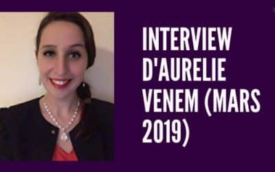 Interview d'Aurélie Venem (mars 2019)