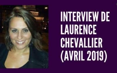 Interview de Laurence CHEVALLIER (avril 2019)