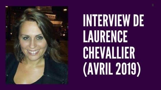 Interview de Laurence CHEVALLIER (avril 2019)