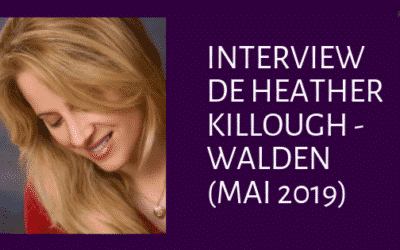 Interview de Heather Killough – Walden (mai 2019)
