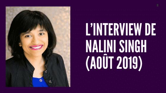 L'Interview de Nalini Singh (août 2019)
