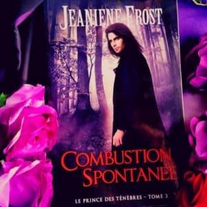 Le Prince des ténèbres Tome 3 Combustion spontanée de Jeaniene Frost