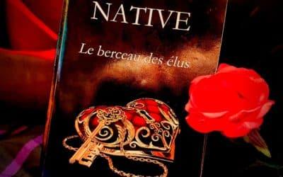 Native tome 1 Le berceau des élus de Laurence Chevallier