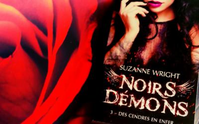Noirs Démons Tome 3 : Des Cendres en Enfer de Suzanne Wright