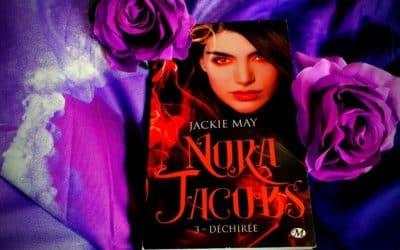 Nora Jacobs Tome 3 : Déchirée de Jackie May