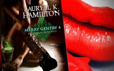 Merry Gentry Tome 4 : Les Assauts de la Nuit de Laurell K. Hamilton