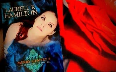 MERRY GENTRY – Tome 5 : Sous le souffle de Mistral de Laurell K. Hamilton