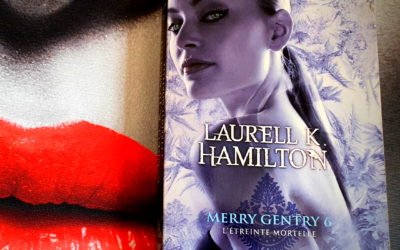 Merry Gentry Tome 6 – L'Etreinte mortelle de Laurell K. Hamilton
