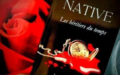 Native tome 4 : Les héritiers du Temps de Laurence Chevallier