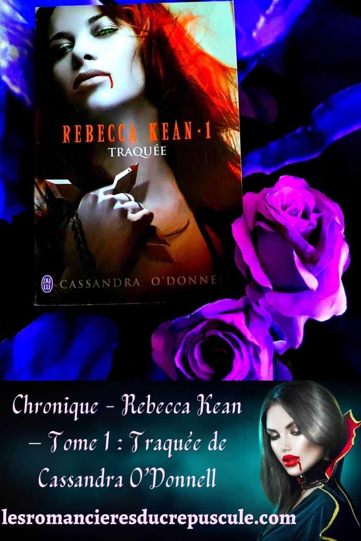 Rebecca Kean - Tome 1 Traquée de Cassandra O'Donnell - pinterest