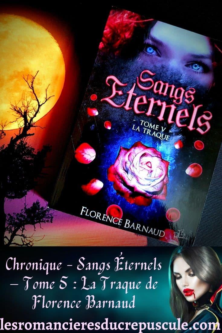 Sangs Éternels – Tome 5 La Traque de Florence Barnaud - pinterest