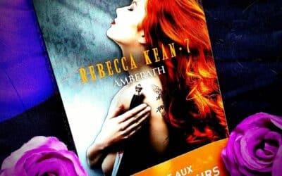 Rebecca Kean – Tome 7 : Amberath de Cassandra O'Donnell